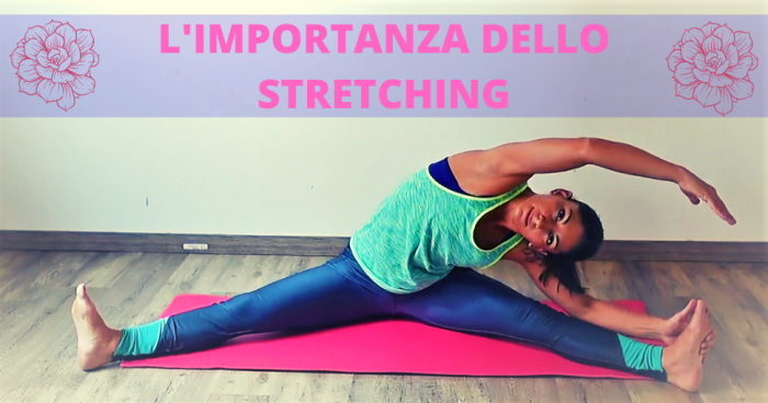 L'IMPORTANZA DELLO STRETCHING