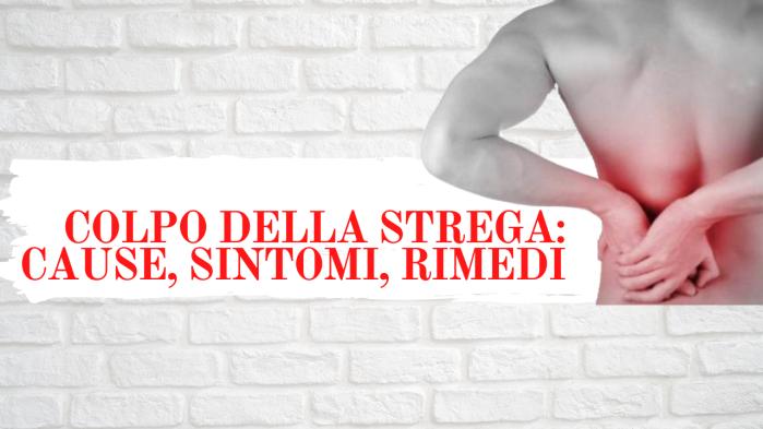 COLPO DELLA STREGA_ CAUSE, SINTOMI, RIMEDI